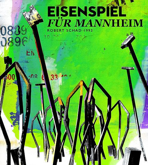 Eisenspiel, mannheim, kunstobjekt, kunst kaufen, dekoration, gemälde, kunstdruck,