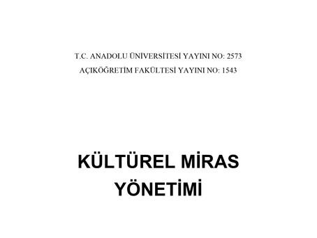 Kültürel Miras Yönetimi ve Endüstri Mirası Yönetimi