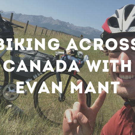Biking Adventure Across Canada: Evan Mant