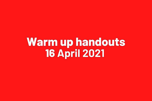 Warm up handouts 16 April 2021