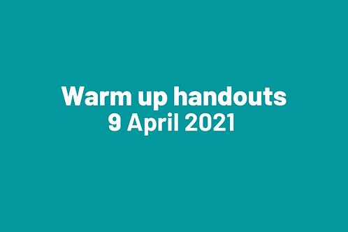 Warm up handouts 9 April 2021