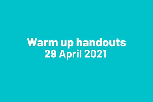 Warm up handouts 29 April 2021