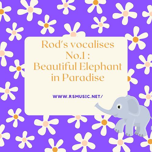 Vocalise: Beautiful Elephant in Paradise