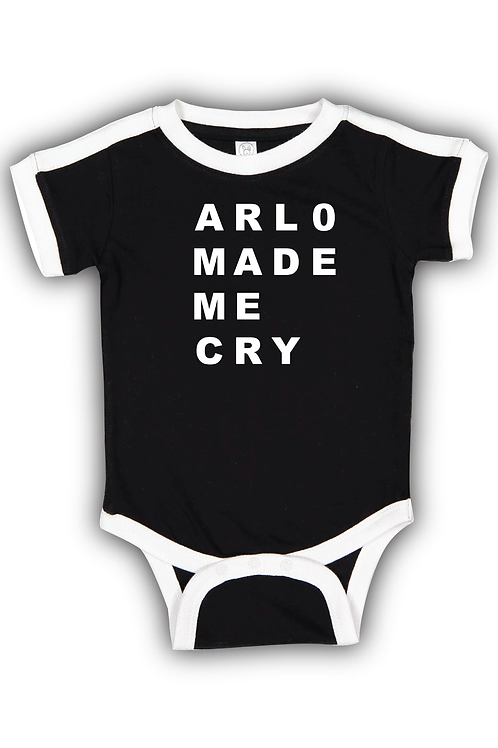 Arlo Made Me Cry Onsie - Presale