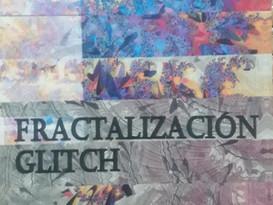 Fractalización Glitch: libro de Daniela Lu Gonzales (selección)