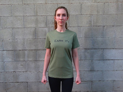 "Unisex Poly-Cotton ""EARN IT."" Tee - Military Green"