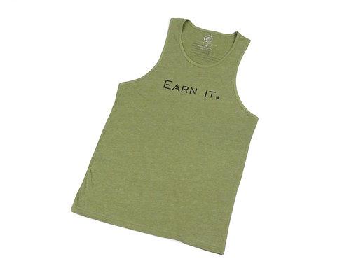 """Unisex """"EARN IT."""" Tank - Military Green"""