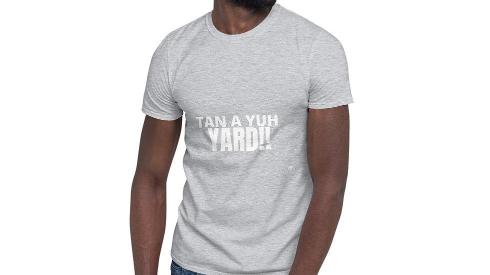 TAN A YUH YARD Short-Sleeve Unisex T-Shirt
