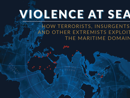 Violence at Sea: How Terrorists, Insurgents, and Other Extremists Exploit the Maritime Domain