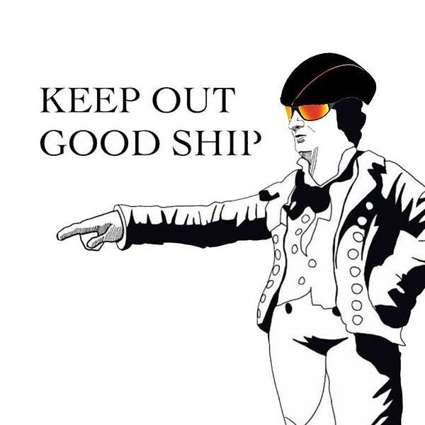 Keep out good ship.jpg