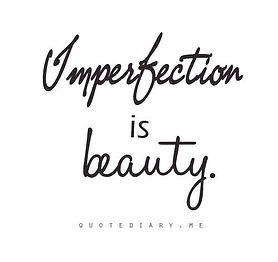 imperfection is beautiful 2.jpg