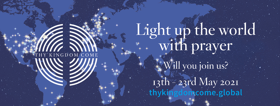 The 'The Kingdom Come' logo superimposed on a map of the Earth with cities highlighted by white dots, and an incitation to 'Light up the World with Prayer' between 13th and 23rd May 2021.