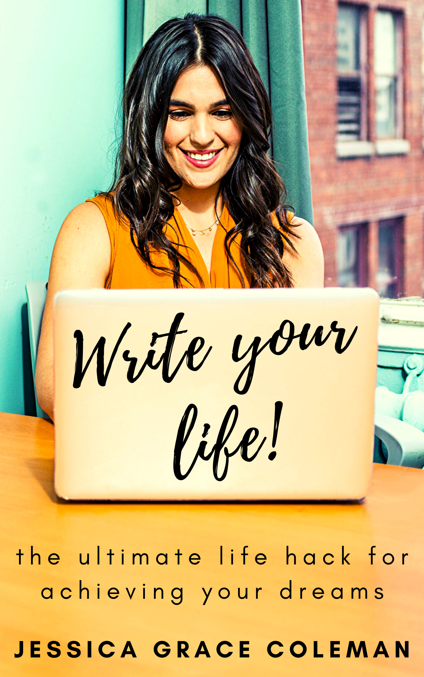 Write Your Life by Jessica Grace Coleman