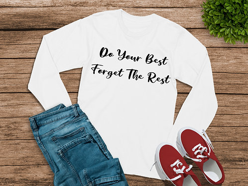 """Do Your Best Forget the Rest"" Multiple Colors To Choose From"