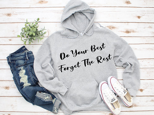 """""""Do Your Best Forget the Rest"""" Multiple Colors To Choose From"""