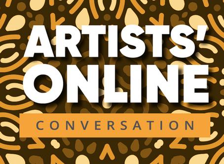 ARTISTS' ONLINE CONVERSATION