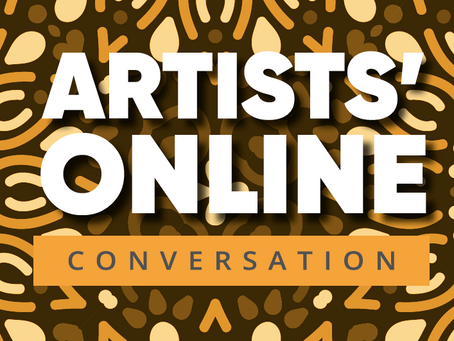 ARTISTS' ONLINE CONVERSATION