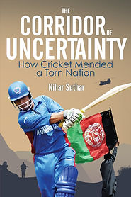 The Corridor of Uncertainty Afghanistan Cricket Cover