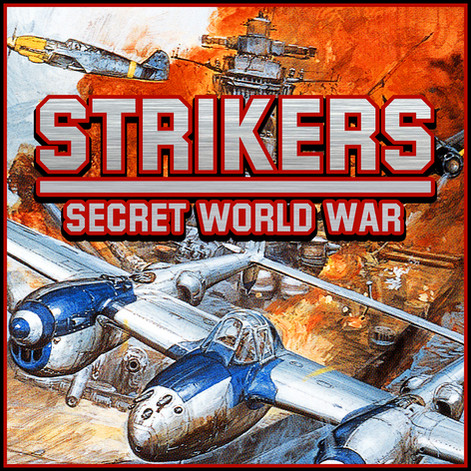 Strikers: Secret World War