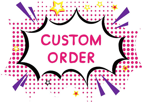 Custom order for Ethan