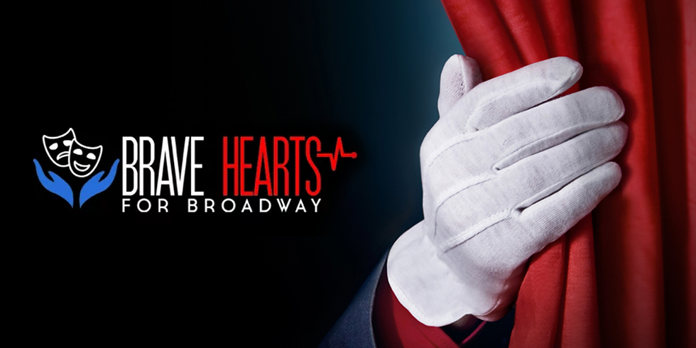 Brave Hearts for Broadway