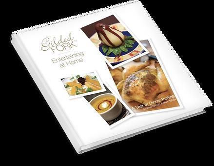 Gilded Fork Entertaining At Home Cookbook