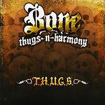 Bone Thugs-n-harmony T.H.U.G.S