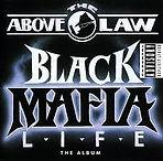 Above the Law Black Mafia