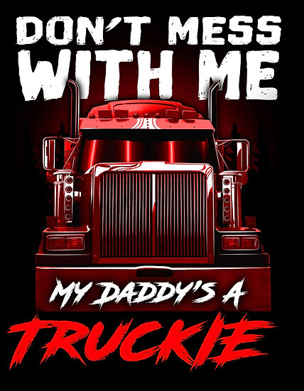 HAULIN'' MY DADDY'S A TRUCKIE'' KIDS T SHIRT