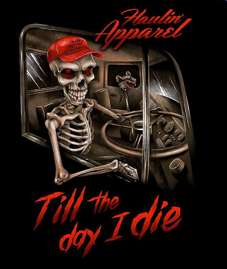 HAULIN ''TILL THE DAY I DIE'' T SHIRT