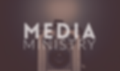 CHURCH-MINISTRIES-MEDIA.png