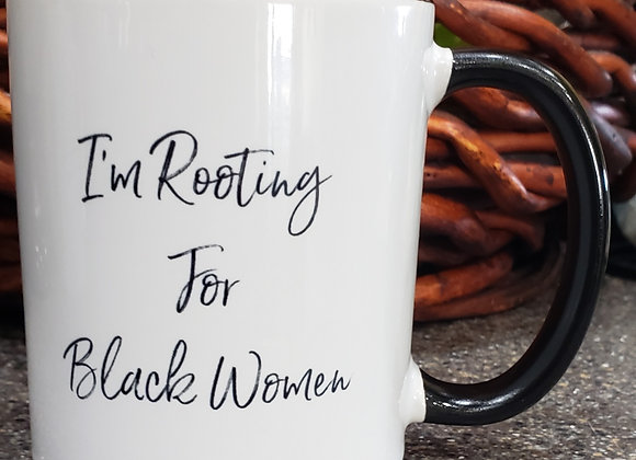 I'm Rooting For Black Women