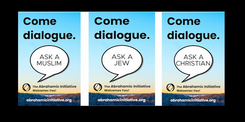 Come Dialogue. Ask Us Anything