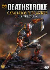 Deathstroke Caballeros y Dragones - Deat