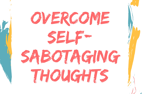 Overcome Self-Sabotage (1 x ticket) Sunday 22nd October 2017