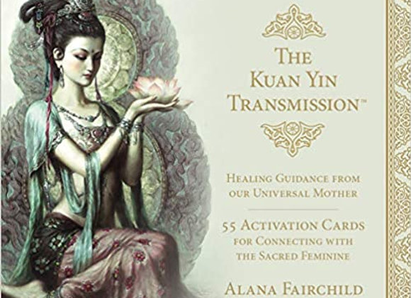 Kuan Yin Transmission: Guidance, Healing and Activation Deck