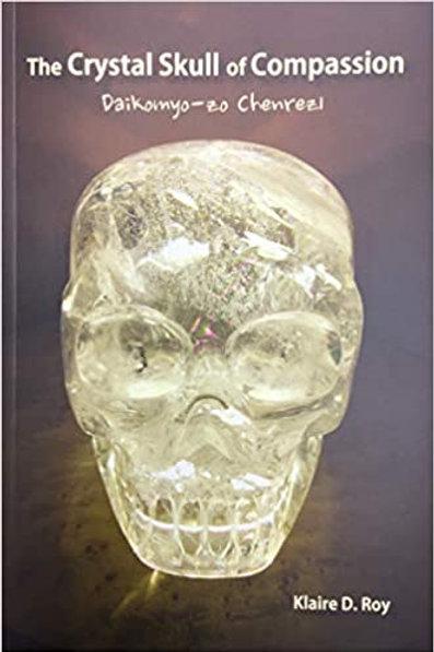 The Crystal Skull of Compassion - Daikomyo-zo Chenrezi
