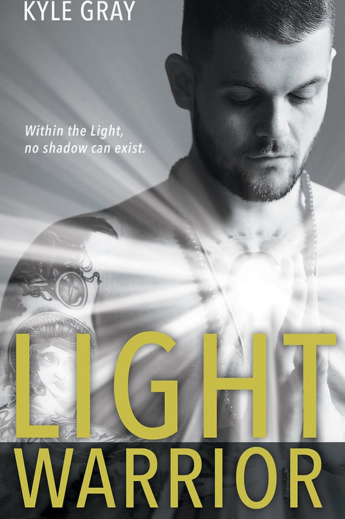 Light Warrior - Connecting with the Spiritual Power of Fierce Love