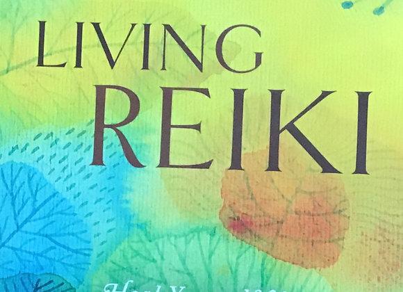 Living Reiki: Heal Yourself and Transform Your Life