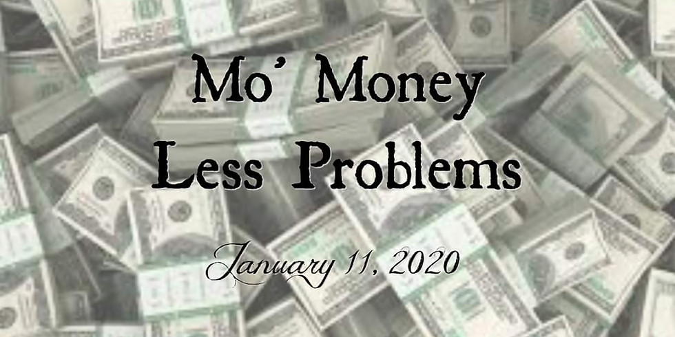 Mo' Money Less Problems