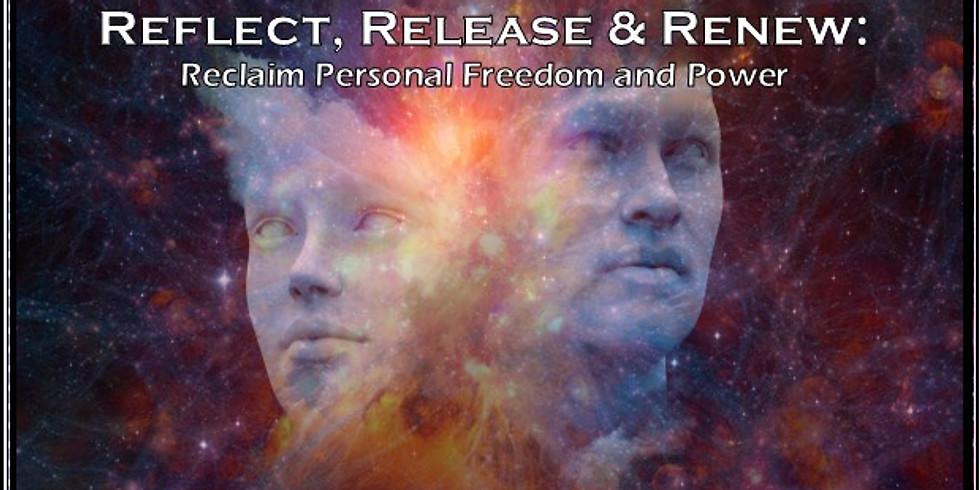Reflect, Release, Renew: Reclaim Personal Freedom w/Giggling Phoenix