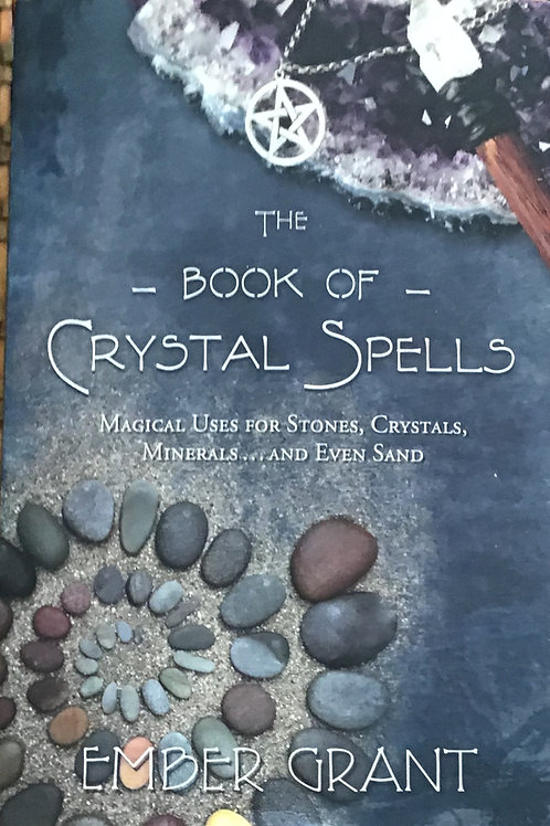The Book of Crystal Spells: Magical Uses for Stones, Crystals, Minerals ...