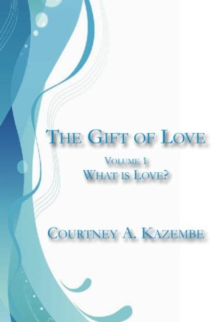 The Gift of Love: Vol. 1 What is Love?
