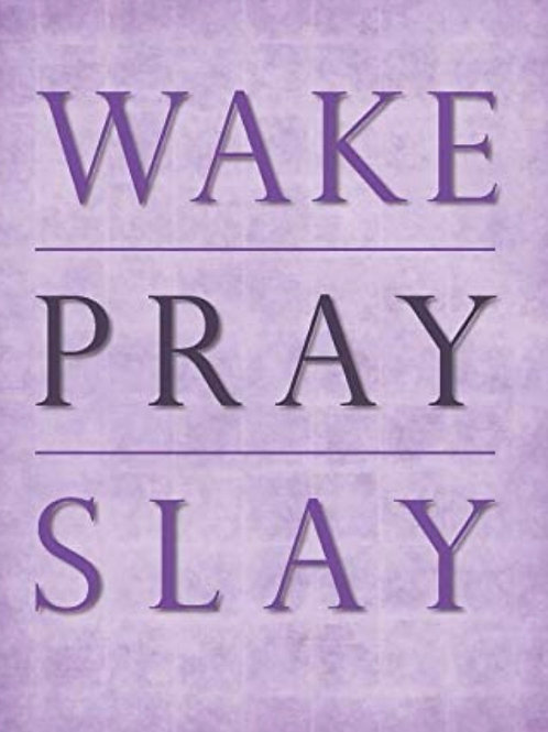 Wake Pray Slay - Prayer Journal