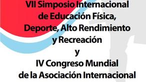 VII Simposio Intl. de EF, Deporte, Alto Rendimiento y Recreación y IV Congreso Mundial de la AIPRAM
