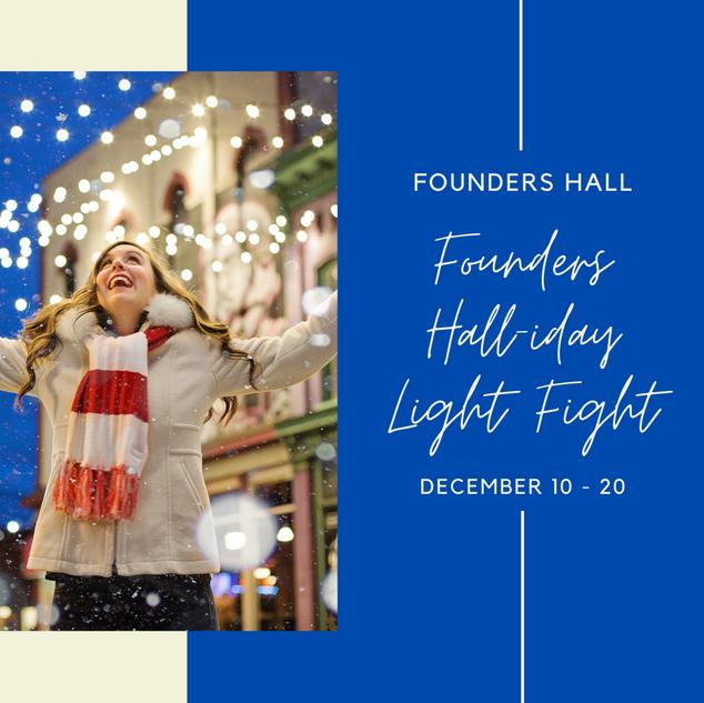 Founders Hall-iday Light Fight