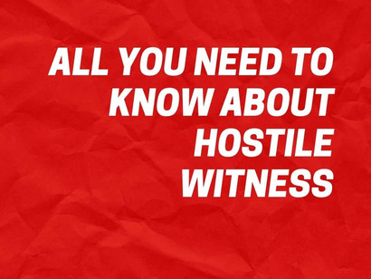 ALL YOU NEED TO KNOW ABOUT HOSTILE WITNESS