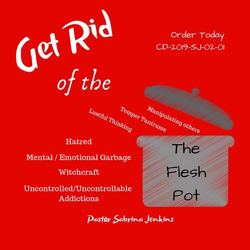 Get Rid of the Flesh Pot