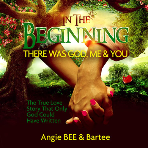 IN THE BEGINNING:  THERE WAS GOD, ME & YOU Audiobook