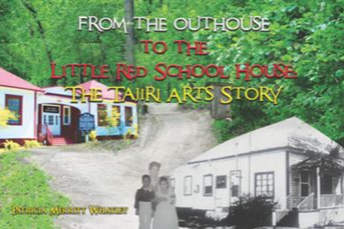 From the Outhouse to the Little Red School House:  The Tajiri Arts Story